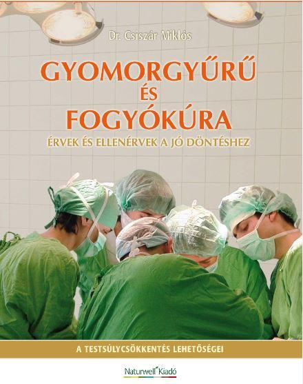 DR. CSISZÁR MIKLÓS - GYOMORGYŰRŰ ÉS FOGYÓKÚRA