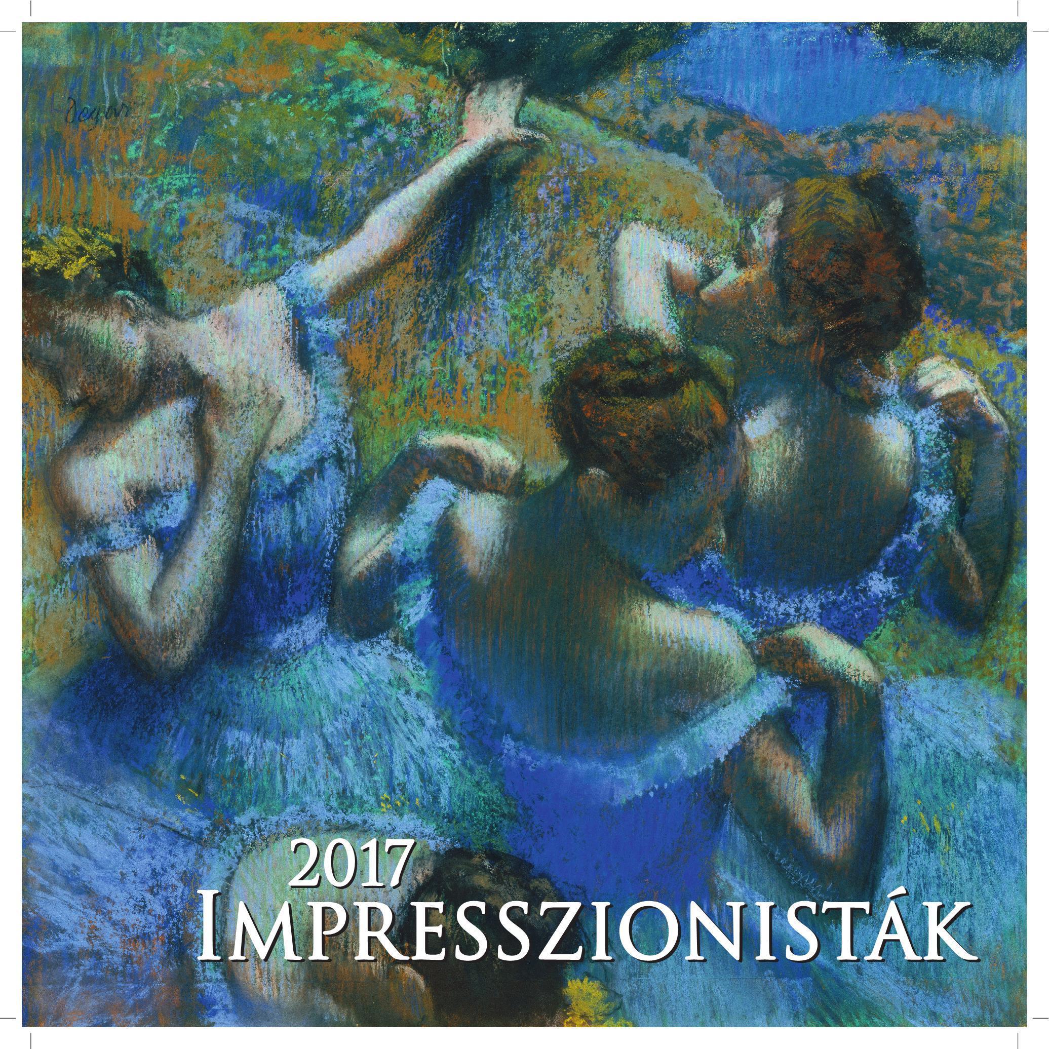 - - IMPRESSZIONISTÁK - NAPTÁR 2017 (33*33 CM SPIRÁLOS)