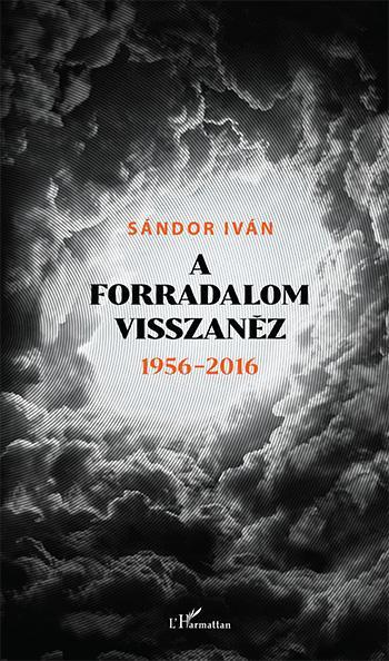 A FORRADALOM VISSZANÉZ 1956-2016