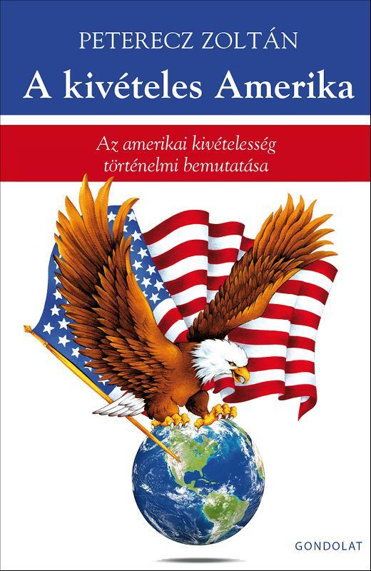 A KIVÉTELES AMERIKA