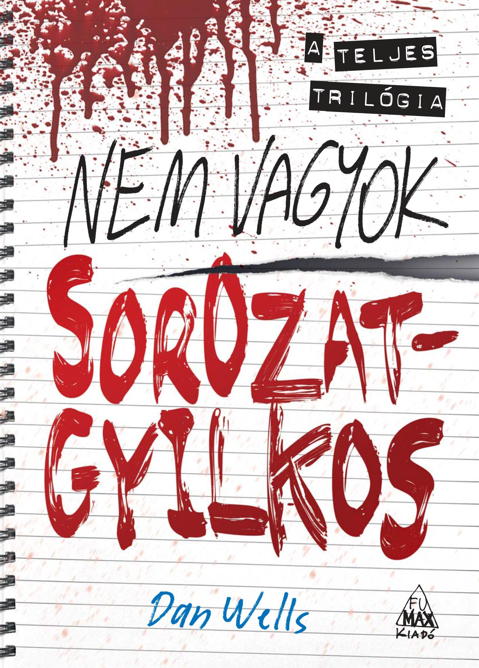 NEM VAGYOK SOROZATGYILKOS - A TELJES TRILÓGIA