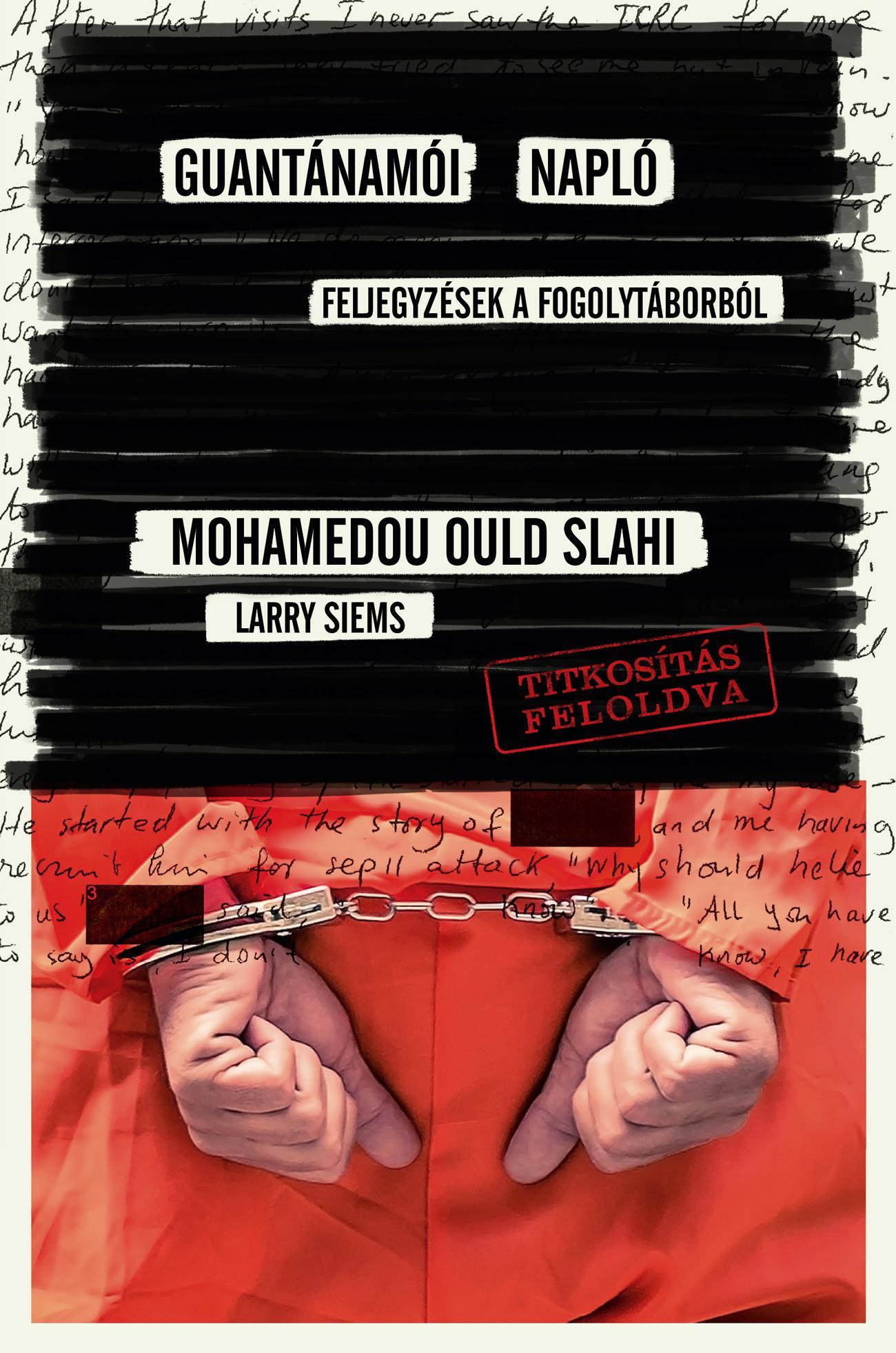 SLAHI, MOHAMEDOU OULD - GUANTÁNAMÓI NAPLÓ