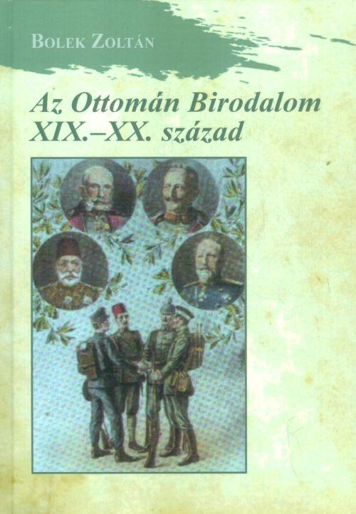 AZ OTTOMÁN BIRODALOM XIX-XX. SZÁZAD