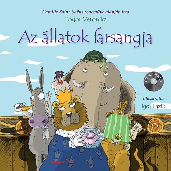 FODOR VERONIKA - AZ ÁLLATOK FARSANGJA - CD MELLÉKLETTEL!