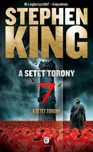 KING, STEPHEN - A SETÉT TORONY - A SETÉT TORONY 7.