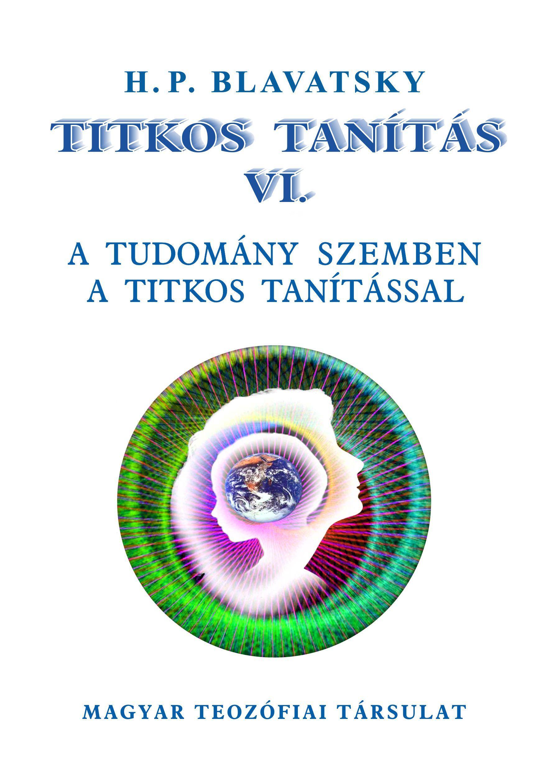 TITKOS TANÍTÁS VI. - A TUDOMÁNY SZEMBEN A TITKOS TANÍTÁSSAL