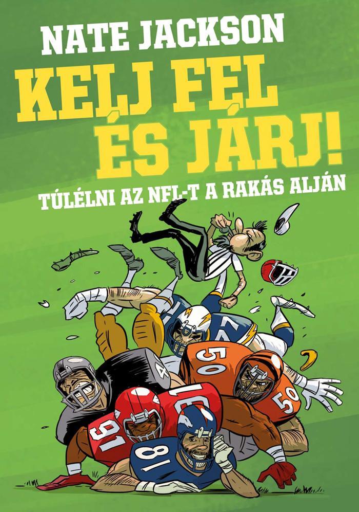 KELJ FEL ÉS JÁRJ! - TÚLÉLNI AZ NFL-T A RAKÁS ALJÁN