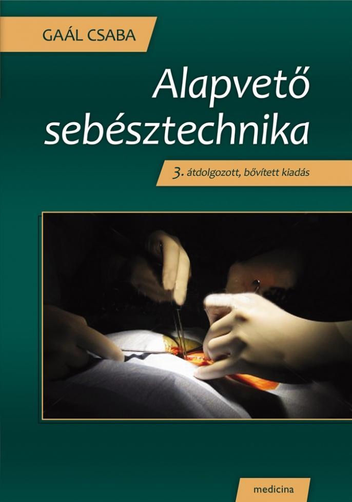 ALAPVETÕ SEBÉSZTECHNIKA - 3. ÁTDOLG., BÕV. KIAD.