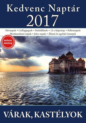 - KEDVENC NAPTÁR 2017 - VÁRAK, KASTÉLYOK