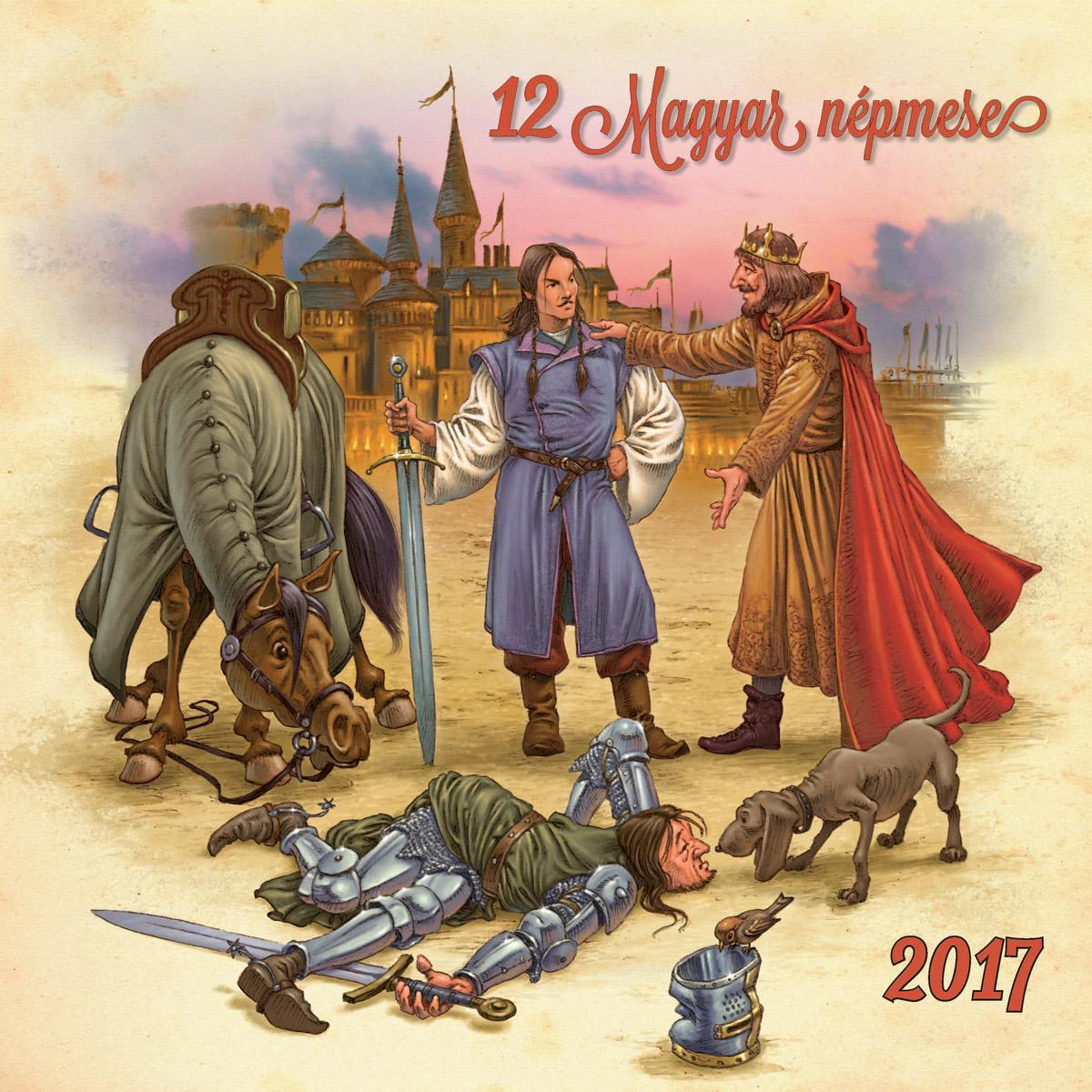 KALENDART KIADÓ - 12 MAGYAR NÉPMESE - 2017 NAPTÁR