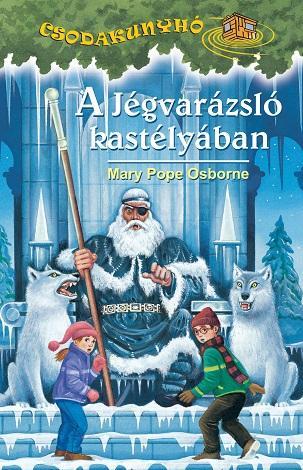 OSBORNE, MARY POPE - A JÉGVARÁZSLÓ KASTÉLYÁBAN - CSODAKUNYHÓ 24.