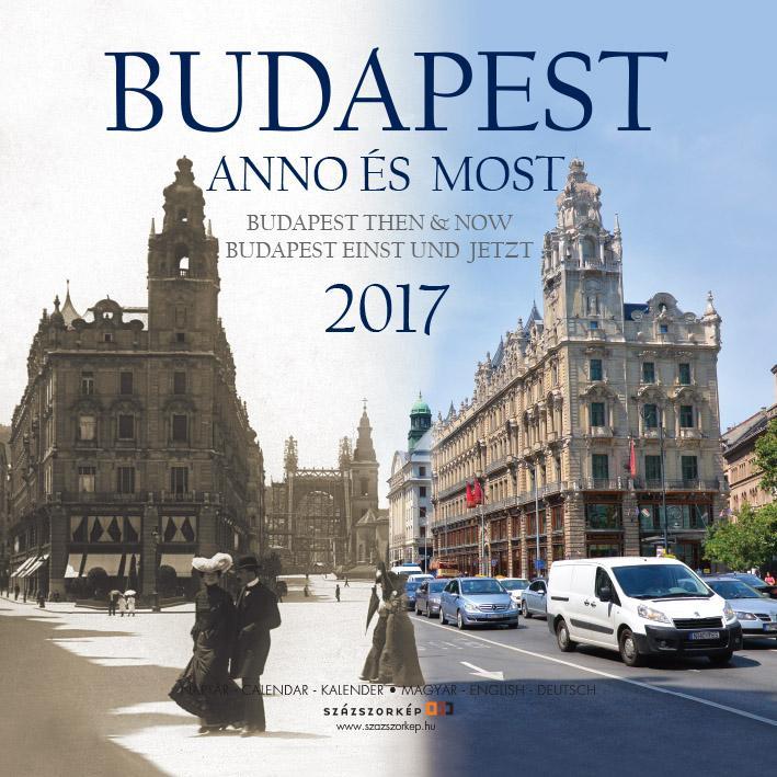 NAPTÁR 2017 BUDAPEST ANNO ÉS MOST 30*30 CM