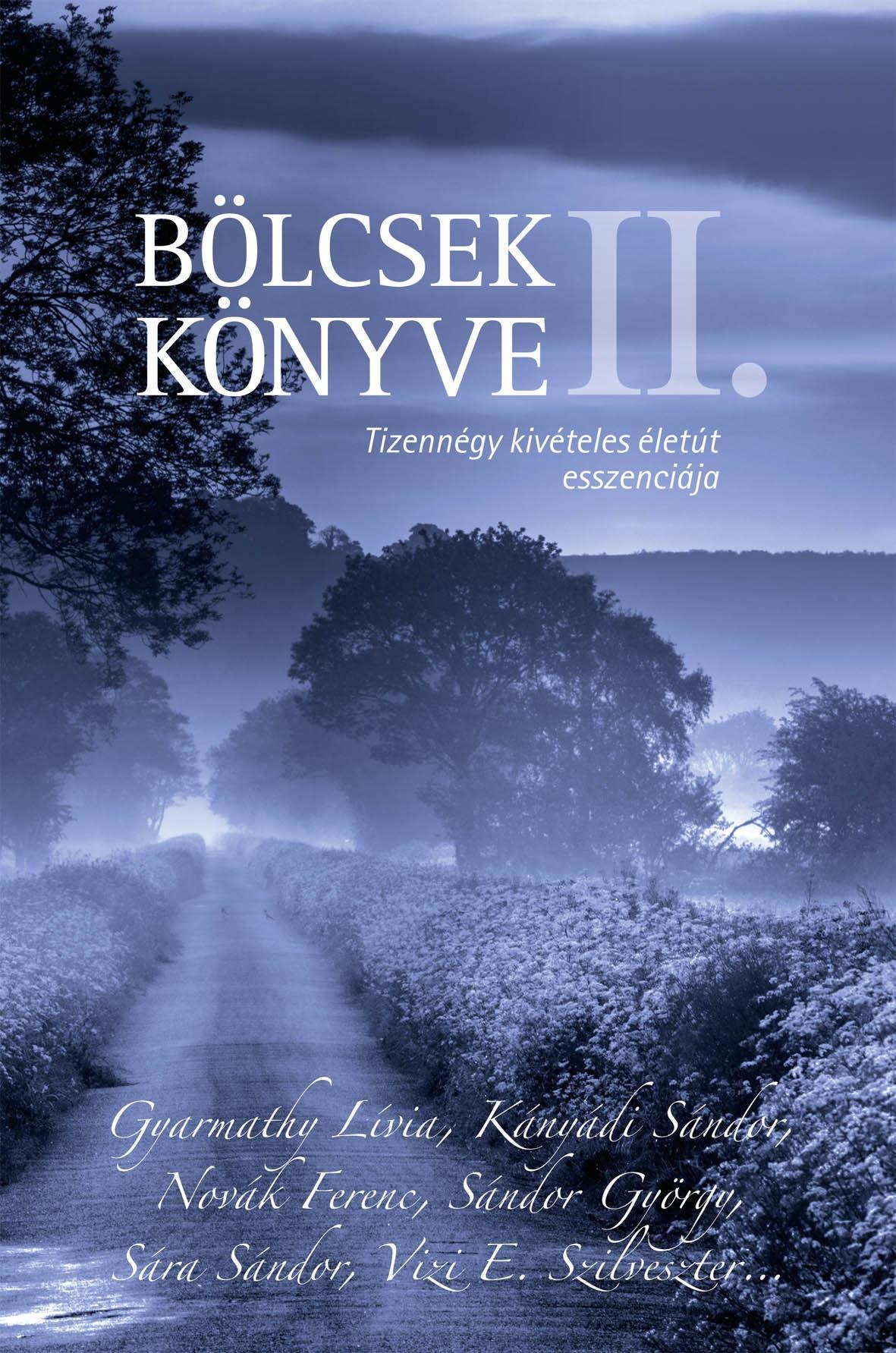 BÖLCSEK KÖNYVE II. - TIZENNÉGY KIVÉTELES ÉLETÚT ESSZENCIÁJA