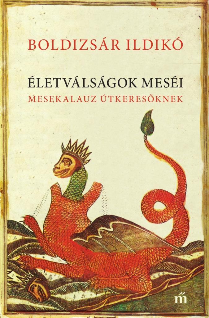 ÉLETVÁLSÁGOK MESÉI - MESEKALAUZ ÚTKERESŐKNEK