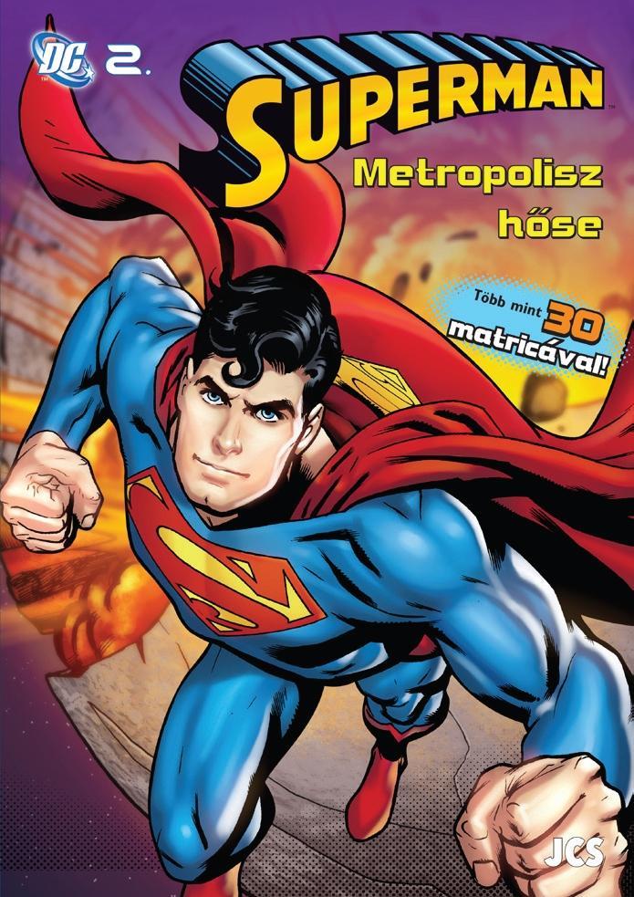 SUPERMAN - METROPOLISZ HŐSE - DC 2. - FOGLALKOZTATÓ