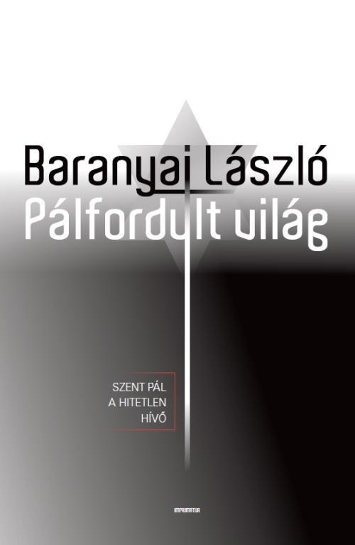 PÁLFORDULT VILÁG - SZENT PÁL A HITETLEN HÍVŐ