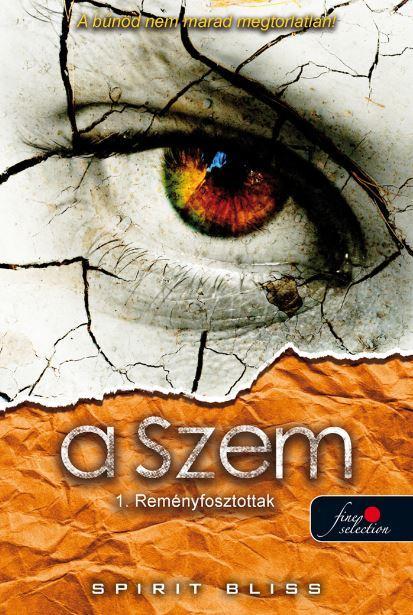 REMÉNYFOSZTOTTAK - A SZEM 1.