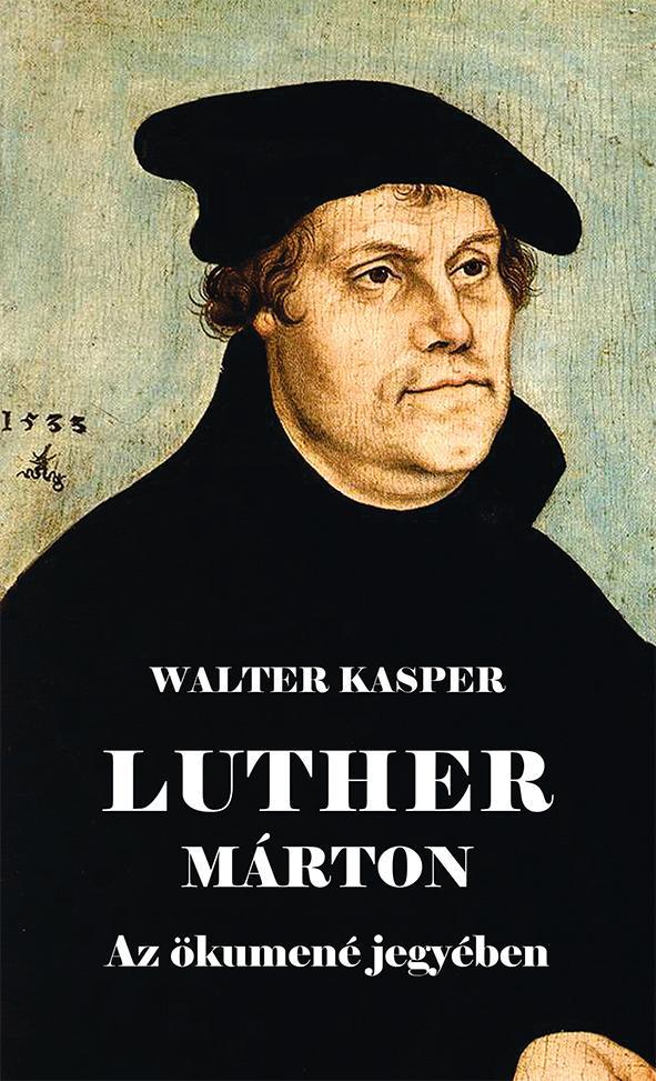 LUTHER MÁRTON AZ ÖKUMENÉ JEGYÉBEN
