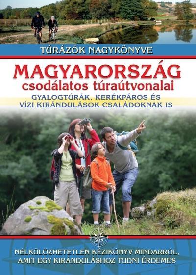 MAGYARORSZÁG CSODÁLATOS TÚRAÚTVONALAI (ÚJ)
