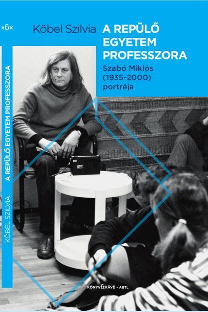 A REPÜLÕ EGYETEM PROFESSZORA - SZABÓ MIKLÓS (1935-2000) PORTRÉJA
