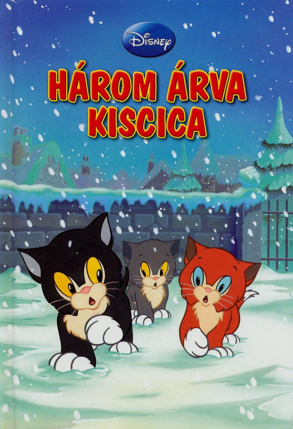 HÁROM ÁRVA KISCICA (DISNEY KÖNYVKLUB)