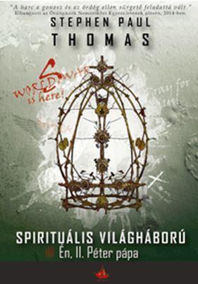 WORLD WAR S - SPIRITUÁLIS VILÁGHÁBORÚ - ÉN, II. PÉTER PÁPA
