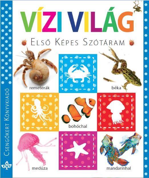 VÍZI VILÁG - ELSÕ KÉPES SZÓTÁRAM