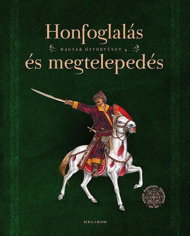 HONFOGLALÁS ÉS MEGTELEPEDÉS - MAGYAR ŐSTÖRTÉNET 4.