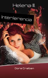 INTERFERENCIA - HELENA III.