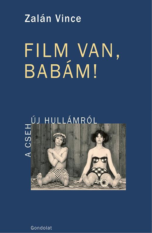 FILM VAN, BABÁM! - A CSEH ÚJHULLÁMRÓL