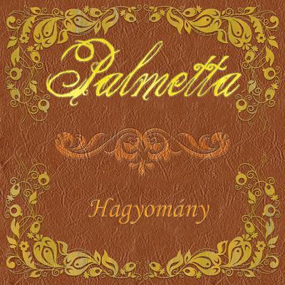 HAGYOMÁNY - PALMETTA - DIGI CD -