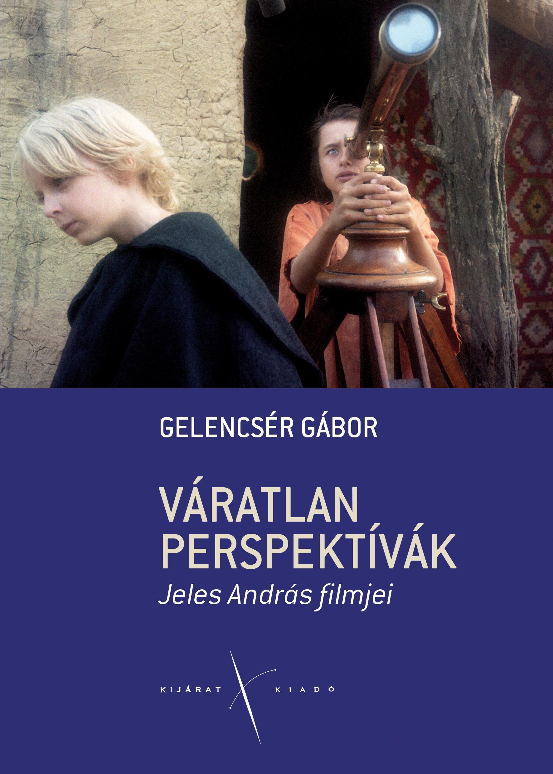 VÁRATLAN PERSPEKTÍVÁK - JELES ANDRÁS FILMJEI