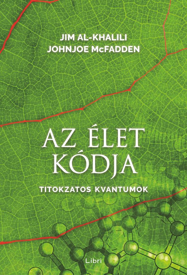 AZ ÉLET KÓDJA - TITOKZATOS KVANTUMOK
