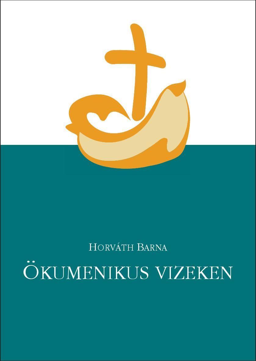 HORVÁTH BARNA - ÖKUMENIKUS VIZEKEN
