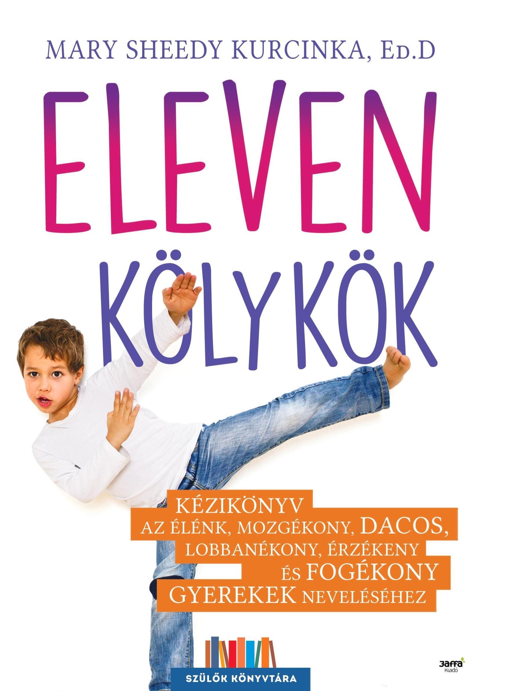 KURCINKA, MARY SHEEDY ED.D - ELEVEN KÖLYKÖK