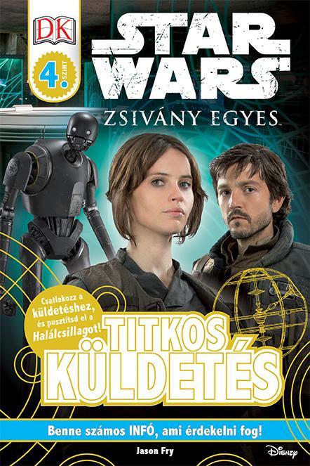STAR WARS ZSIVÁNY EGYES - TITKOS KÜLDETÉS (DK 4. SZINT)
