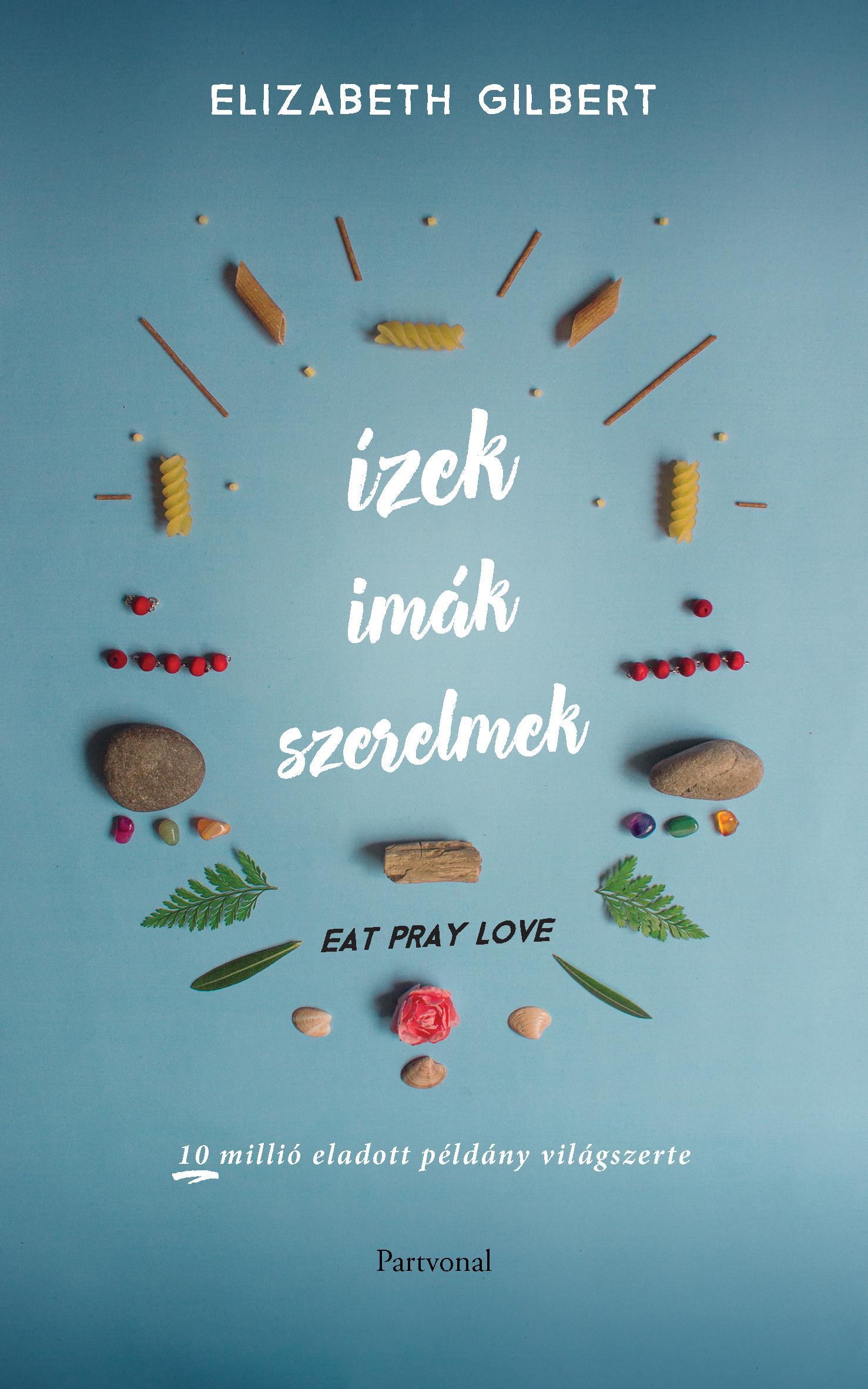 ÍZEK, IMÁK, SZERELMEK (2016)