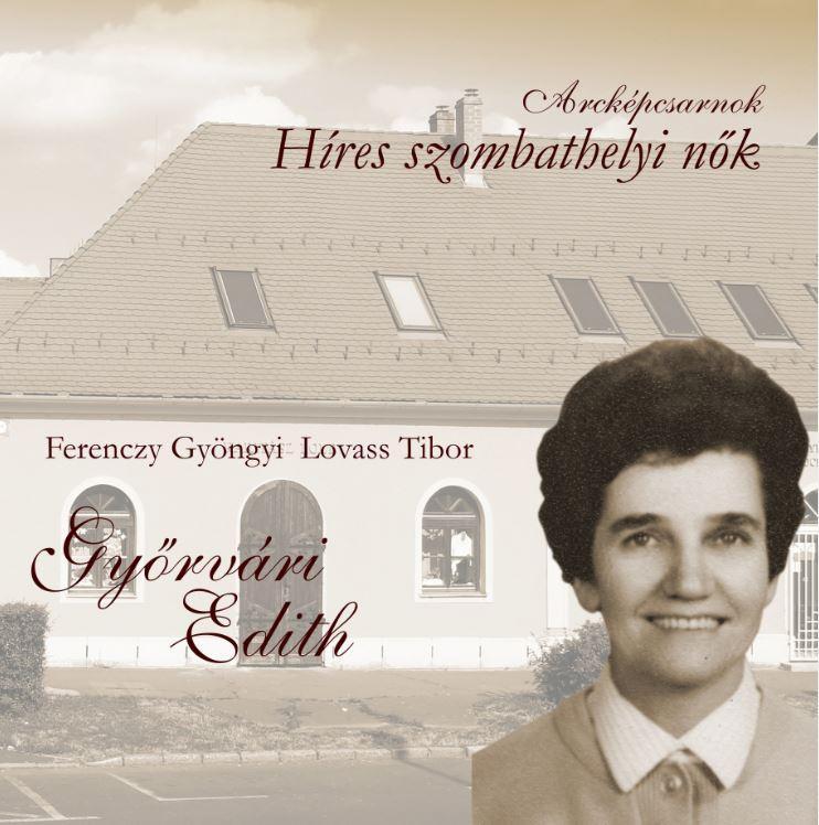 GYŐRVÁRI EDITH - HÍRES SZOMBATHELYI NŐK