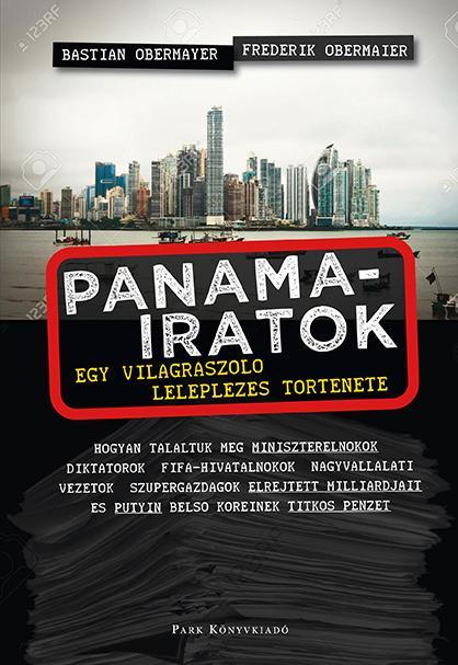 PANAMA-IRATOK - EGY VILÁGRASZÓLÓ LELEPLEZÉS TÖRTÉNETE