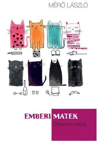 EMBERI MATEK - ÖTPERCES ÍRÁSOK