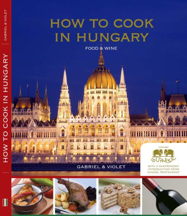 HOW TO COOK IN HUNGARY - FOOD & WINE
