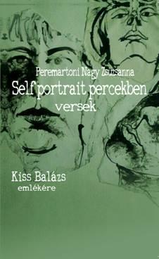 SELF PORTRAIT PERCEKBEN - KISS BALÁZS EMLÉKÉRE
