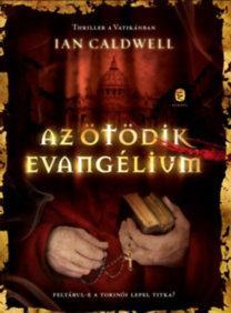 CALDWELL, IAN - AZ ÖTÖDIK EVANGÉLIUM