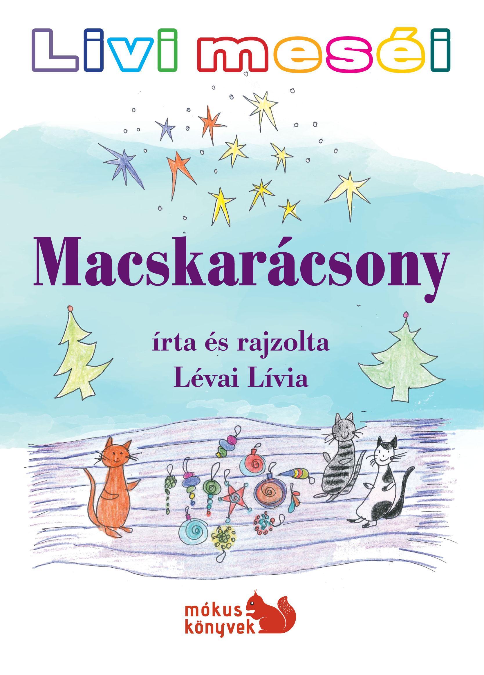 MACSKARÁCSONY - LIVI MESÉI