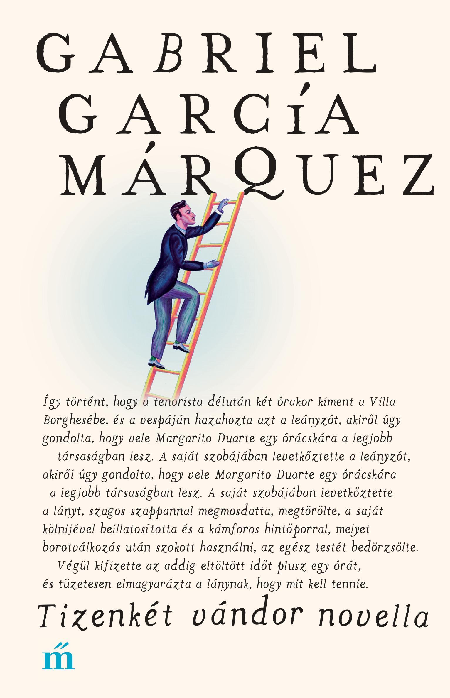 GARCÍA MÁRQUEZ, GABRIEL - TIZENKÉT VÁNDOR NOVELLA (ÚJ!)