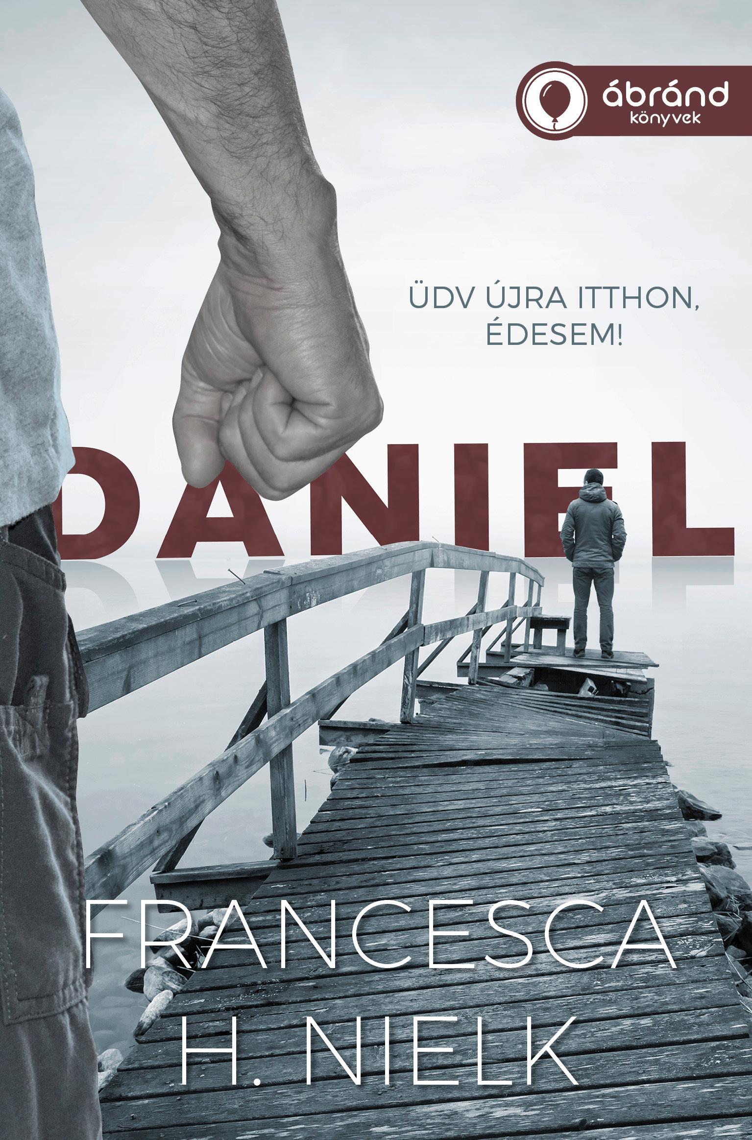 DANIEL - ÜDV ÚJRA ITTHON, ÉDESEM!