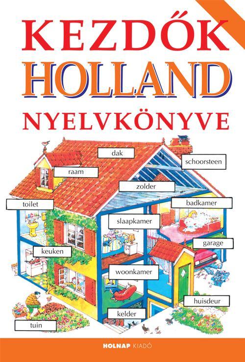 KEZDŐK HOLLAND NYELVKÖNYVE - 10. JAVÍTOTT KIADÁS