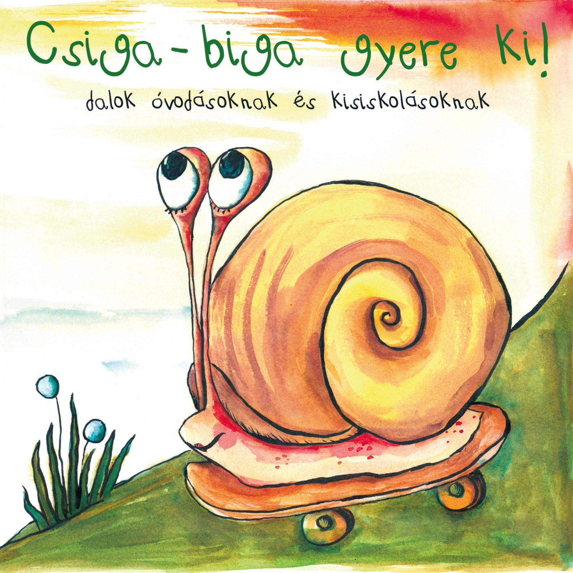 - CSIGA-BIGA GYERE KI! - CD - DALOK ÓVODÁSOKNAK ÉS KISISKOLÁSOKNAK