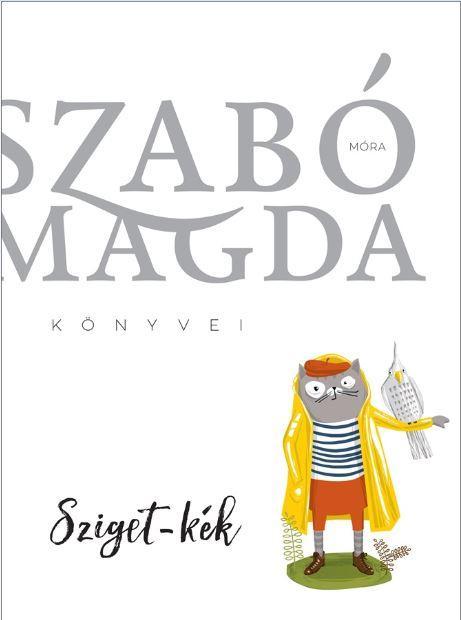 SZIGET-KÉK - SZABÓ MAGDA KÖNYVEI