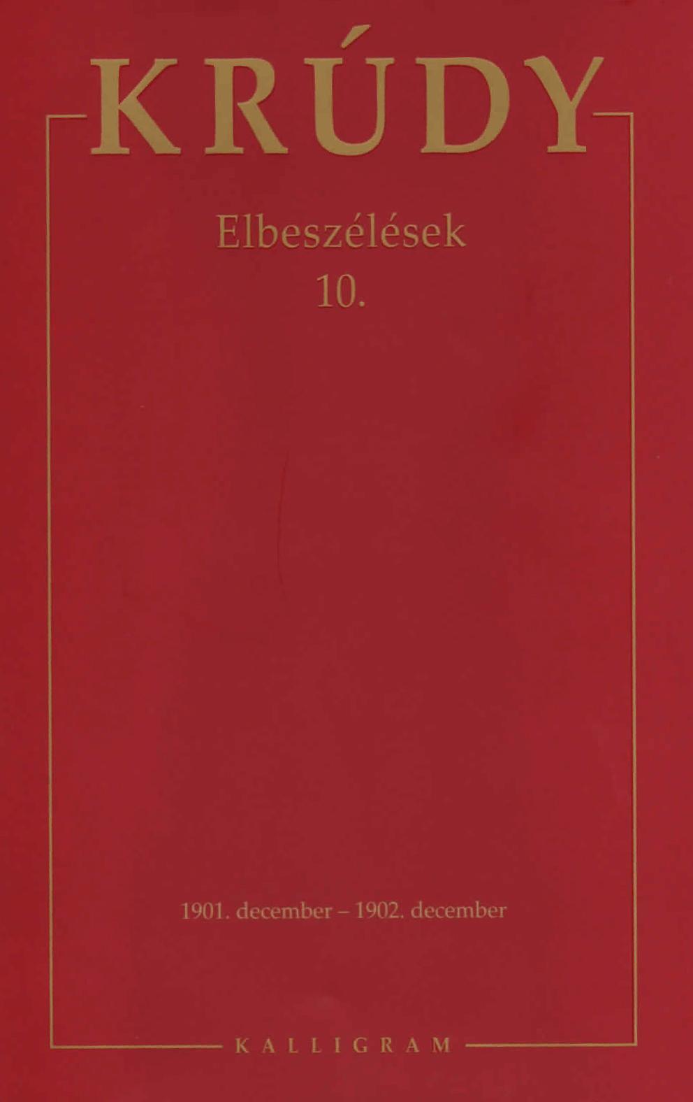 KRÚDY GYULA - ELBESZÉLÉSEK 10. - KRÚDY GYULA ÖSSZEGYŰJTÖTT MŰVEI 27.
